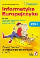 Informatyka Europejczyka. Zeszyt ćwiczeń dla szkoły podstawowej, kl. IV - VI. Edycja: Windows Vista, Linux Ubuntu, MS Office 2007, OpenOffice.org. Część I